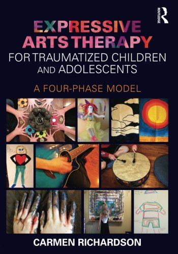 Expressive Arts Therapy for Traumatized Children and Adolescents: A Four-Phase Model (Child Models compare prices)