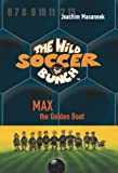 The Wild Soccer Bunch,Book 5, Max the Golden Boot