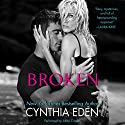 Broken: LOST, Book 1 (       UNABRIDGED) by Cynthia Eden Narrated by Abby Craden
