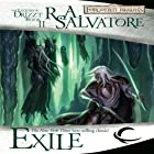 Exile: Legend of Drizzt: Dark Elf Trilogy, Book 2 (       UNABRIDGED) by R. A. Salvatore Narrated by Victor Bevine