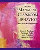 img - for Managing Classroom Behaviors: A Reflective Case-Based Approach (5th Edition) by James M. Kauffman (2010-03-06) book / textbook / text book