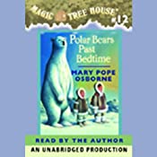 Magic Tree House #12: Polar Bears Past Bedtime | Mary Pope Osborne