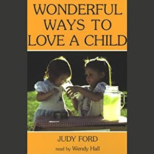 Wonderful Ways to Love a Child | [Judy Ford]