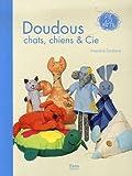 echange, troc Amandine Dardenne - 15 Réalisations doudous chats, chiens et Cie