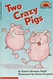 img - for Two Crazy Pigs (Hello Reader, Level 2) by Nagel, Karen Berman, Nagel, Karen (1992) Paperback book / textbook / text book