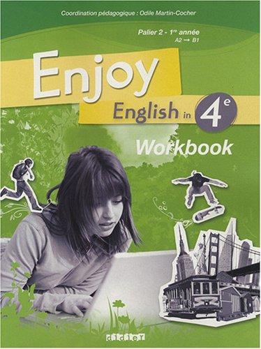 Enjoy English in 4e Palier 2 1e année A2-B1 : Workbook