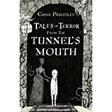Tales of Terror from the Tunnel's Mouthby Chris Priestley