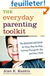 The Everyday Parenting Toolkit: The K...