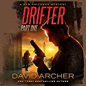 Drifter, Part One: A Sam Prichard Mystery Thriller Audiobook by David Archer Narrated by Mikael Naramore