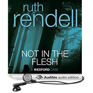 Not in the Flesh: A Chief Inspector Wexford Mystery, Book 21 (Unabridged) (Unabridged)
