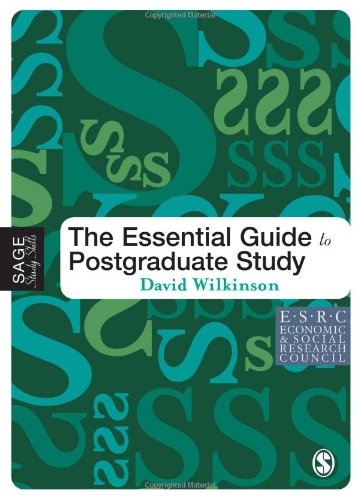 The Essential Guide to Postgraduate Study (SAGE Study Skills Series)