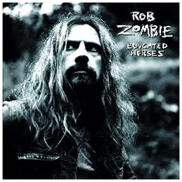 Rob Zombie-Educated Horses-CD-FLAC-2006-FRAY Download