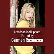 American Idol Update featuring Carmen Rasmusen (Special Report) | [Carmen Rasmusen]