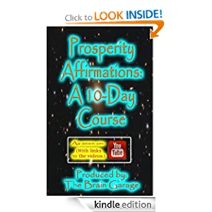 Prosperity Affirmations: A 10-Day Course (As seen on YouTube) The Brain Garage