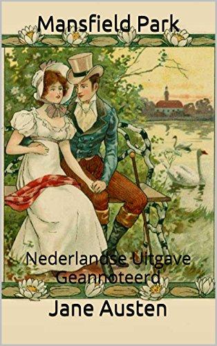Jane Austen - Mansfield Park - Nederlandse Uitgave - Geannoteerd: Nederlandse Uitgave - Geannoteerd (Dutch Edition)