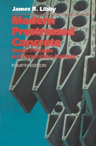 Modern Prestressed Concrete: Design Principles and Construction Methods