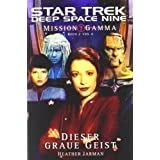 "Star Trek - Deep Space Nine 8.06: Mission Gamma II - Dieser graue Geistvon ""Heather Jarman"""