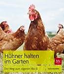 H�hner halten im Garten: Der Weg zum...