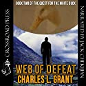 Web of Defeat: Book Two of the Quest for the White Duck (       UNABRIDGED) by Charles L. Grant Narrated by Jack Chekijian