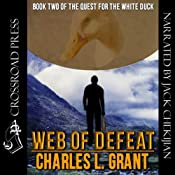 Web of Defeat: Book Two of the Quest for the White Duck | [Charles L. Grant]