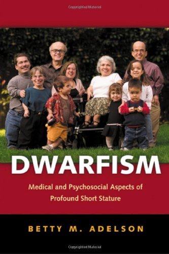 Dwarfism: Medical and Psychosocial Aspects of Profound Short Stature by Betty M. Adelson (2005-06-27)
