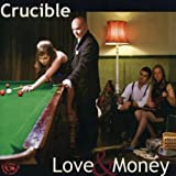 Love & Money by Crucible [Music CD]