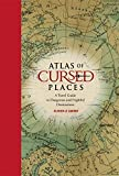 img - for Atlas of Cursed Places: A Travel Guide to Dangerous and Frightful Destinations book / textbook / text book