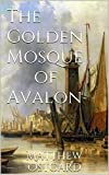The Golden Mosque of Avalon