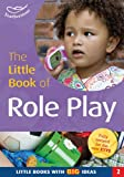The Little Book of Role Play: Little Books with Big Ideas (2) (1408194147) by Featherstone, Sally