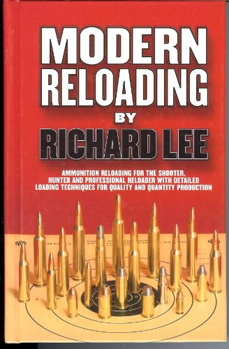 Modern Reloading Ammunition reloading for the shooter, hunter and professional reloader with detailed loading techniques