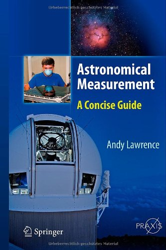 Astronomical Measurement: A Concise Guide (Springer Praxis Books / Astronomy And Planetary Sciences)