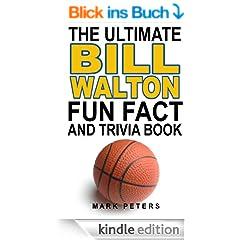 The Ultimate Bill Walton Fun Fact And Trivia Book (English Edition)
