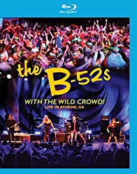 B52's: With The Wild Crowd! Live In Athens, GA [Blu-ray]
