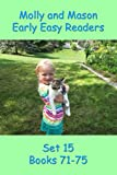 Molly and Mason Early Easy Readers Set 15 Books 71-75