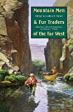 Mountain Men and Fur Traders of the Far West: Eighteen Biographical Sketches
