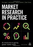 img - for Market Research in Practice: An Introduction to Gaining Greater Market Insight book / textbook / text book