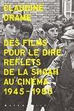 echange, troc Claudine Drame - Des films pour le dire : Reflets de la Shoah au cinéma. 1945-1985. 65 photos et illustrations (1DVD)