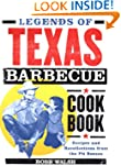 Legends of Texas Barbecue Cookbook: R...
