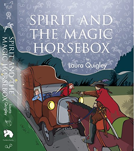 Spirit and the Magic Horsebox: Volume 1 by Laura Quigley (27-Jul-2014) Hardcover PDF