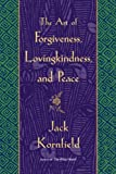 The Art of Forgiveness, Lovingkindness, and Peace (0553381199) by Kornfield, Jack
