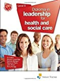 P J, Eleanor Langridge, Morgan, Belinda, Platts, Reb Calpin Diploma in Leadership for Health and Social Care Level 5 by Calpin, P J, Eleanor Langridge, Morgan, Belinda, Platts, Reb New Edition (2012)