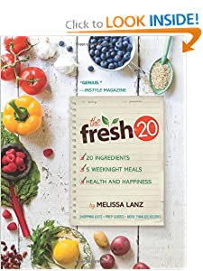 The Fresh 20: 20-Ingredient Meal Plans for Health and Happiness 5 Nights a Week [Paperback] — by Melissa Lanz