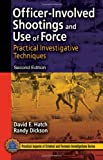 img - for Officer-Involved Shootings and Use of Force: Practical Investigative Techniques, Second Edition (Practical Aspects of Criminal & Forensic Investigations) book / textbook / text book