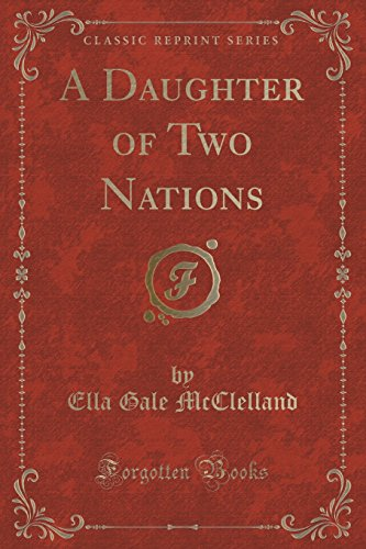 A Daughter of Two Nations (Classic Reprint)
