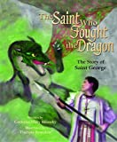 img - for The Saint Who Fought the Dragon: The Story of Saint George book / textbook / text book