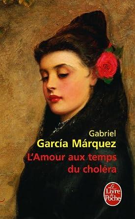 L'Amour aux temps du cholera - Gabriel Garcia Marquez