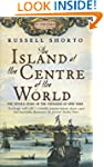The Island At The Centre Of The World...