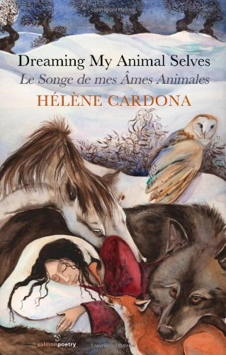 Dreaming My Animal Selves: Le Songe de mes Ames Animales (Bilingual Collection in French and English)
