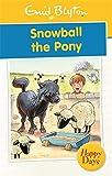 Snowball the Pony (Enid Blyton: Happy Da...