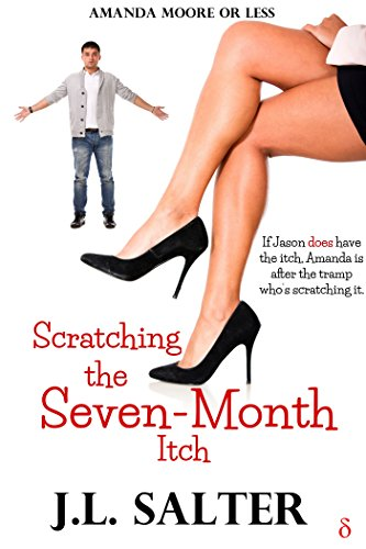 Scratching the Seven-Month Itch (Amanda Moore or Less Book 1)